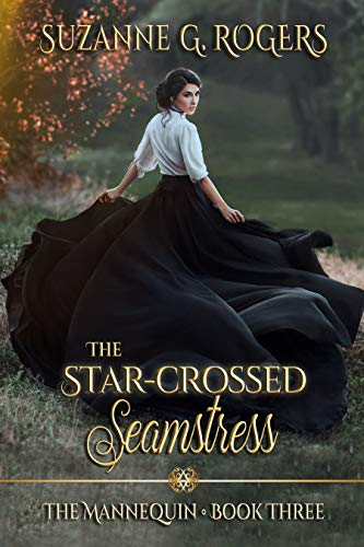 (The Star-Crossed Seamstress (The Mannequin Series Book 3))