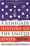 img - for A Renegade History of the United States: How Drunks, Delinquents, and Other Outcasts Made America by Thaddeus Russell (2011-09-01) book / textbook / text book