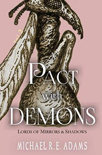 A Pact with Demons (Vol. 2): Lords of Mirrors and Shadows ()