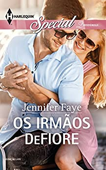 Os Irmãos Defiore: Harlequin Special - ed.105 por [Faye, Jennifer]