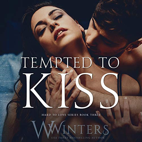 Tempted to Kiss: Hard to Love, Book 3