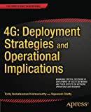 4G: Deployment Strategies and Operational Implications, Trichy Venkataram Krishnamurthy and Rajaneesh Shetty, 1430263253