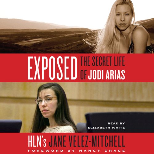Exposed: The Secret Life of Jodi Arias Audiobook [Free Download by Trial] thumbnail