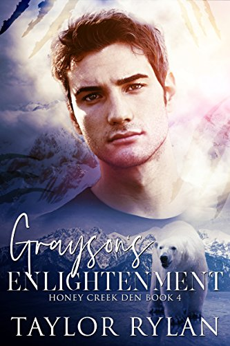 Grayson's Enlightenment : Honey Creek Den Book 4