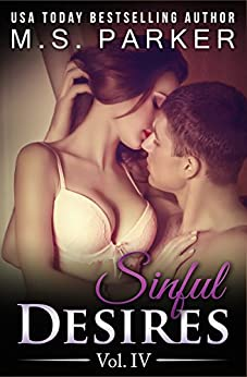Sinful Desires Vol. 4 by [Parker, M. S.]