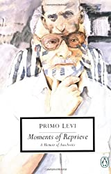 Moments of Reprieve: A Memoir of Auschwitz (Classic, 20th-Century, Penguin)