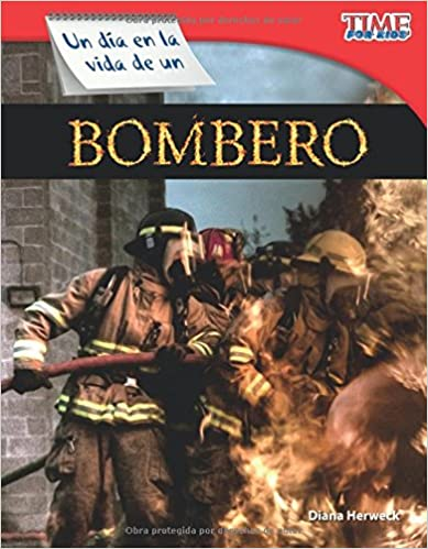 Un día en la vida de un bombero (A Day in the Life of a Firefighter) (Spanish Version) (TIME FOR KIDS® Nonfiction Readers) (Spanish Edition) (Spanish) 2nd ...