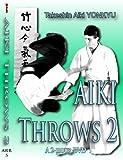 AIKI 'FLYING THROWS: TAKESHIN Aiki-ju-jutsu YONKYU by Shihan Tony Annesi