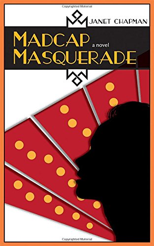 Madcap Masquerade: A Novel