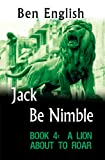 Jack Be Nimble:  A Lion About to Roar   Book 4