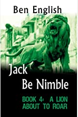 Jack Be Nimble:  A Lion About to Roar   Book 4 Kindle Edition