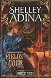 Fields of Gold: A steampunk adventure novel (Magnificent Devices) (Volume 12)