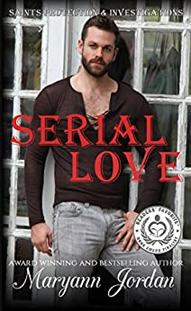 Serial Love: Saints Protection & Investigation by [Jordan, Maryann]