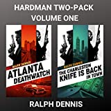 Hardman Two-Pack V1: Atlanta Deathwatch & The Charleston Knife is Back in Town