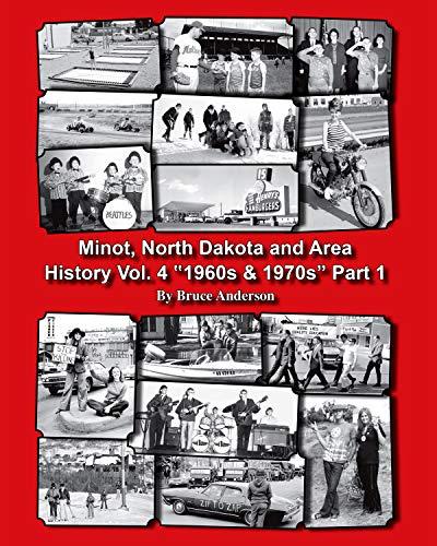 Minot, North Dakota and Area History Vol. 4