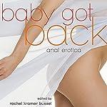 Baby Got Back: Anal Erotica | Rachel Kramer Bussel
