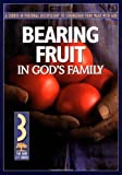 Bearing Fruit in God's Family, Navigators Staff, The, 1576831922