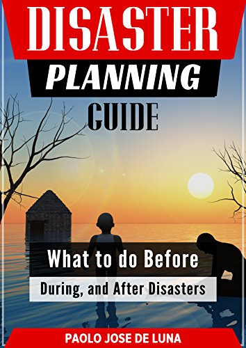Disaster Planning Guide: What to do Before, During, and After Disaster