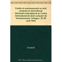 Forets et Environnement En Droit Compare et International
