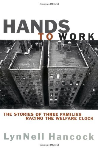 Hands to Work: The Stories of Three Families Racing the Welfare Clock