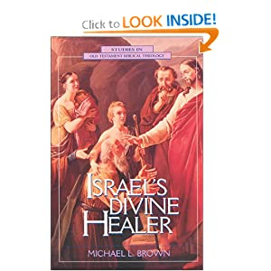 Israel's Divine Healer Michael L. Brown