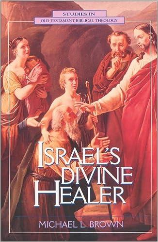 Israel's Divine Healer: Michael L  Brown PhD: 9780310200291