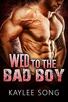 Wed to the Bad Boy by [Song, Kaylee]