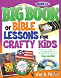 Bible Lessons for Crafty Kids, Amy B. Pitcher, 0830744002