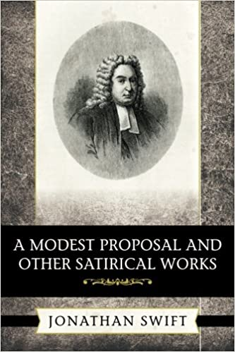 A Modest Proposal And Other Satirical Works Amazon Co Uk