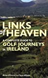 Links of Heaven: A Complete Guide to Golf Journeys in Ireland