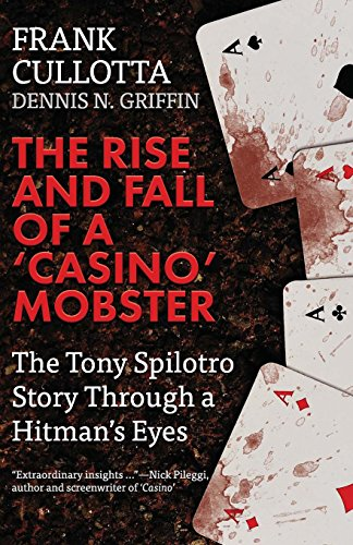 the-rise-and-fall-of-a-casino-mobster-the-tony-spilotro-story-through-a-hitmans-eyes
