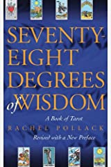 Seventy-Eight Degrees of Wisdom: A Book of Tarot Paperback