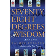Seventy-Eight Degrees of Wisdom: A Book of Tarot