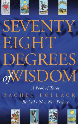 Seventy-Eight Degrees of Wisdom: A Book of Tarot [Rachel Pollack] (Tapa Blanda)