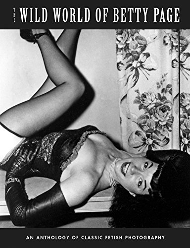 - The Wild World Of Betty Page: An Anthology Of Classic Fetish Photography (Klaw Klassix)