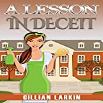 A Lesson in Deceit: A Julia Blake Short Cozy Mystery, Book 1 | Gillian Larkin