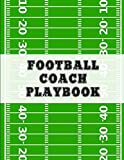 Football Coach Playbook: Undated Notebook, 20 Blank American Football Field Templates, Includes Statistics Sheets For 20 Games Journal