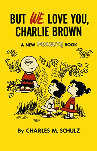 But We Love You, Charlie Brown: A New Peanuts (New Peanuts)