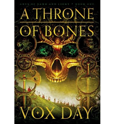 Ebook cover from [ { A THRONE OF BONES } ] by Day, Vox (AUTHOR) Dec-01-2012 [ Hardcover ] by Vox Day