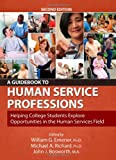 A Guidebook to Human Service Professions : Helping College Students Explore Opportunities in the Human Services Field, Emener, William G., 0398078513