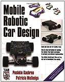 img - for Mobile Robotic Car Design (Tab Robotics) by Pushkin Kachroo (2004-08-12) book / textbook / text book