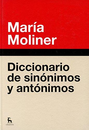 Diccionario de sinónimos y antónimos / Dictionary of Synonyms and Antonyms (Spanish Edition)