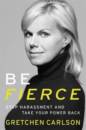 Be Fierce: Stop Harassment and Take Your Power Back cover