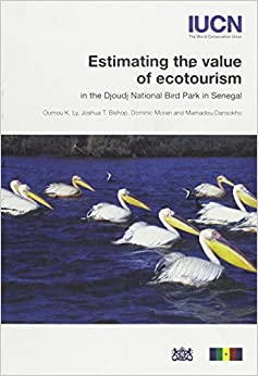 Book Estimating the Value of Ecotourism in the Djoudj National Bird Park in Senegal