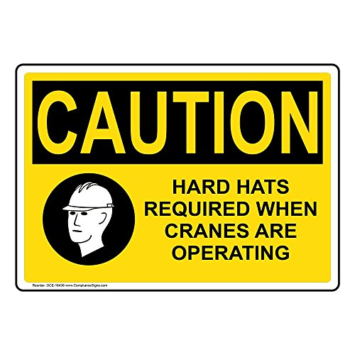 Caution Hard Hats Required When Cranes are Operating OSHA Safety Sign, 14x10 in. Aluminum for PPE by ComplianceSigns