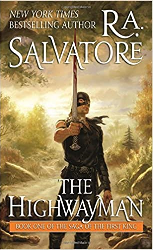 The Highwayman (Book 1 of the Saga of the First King): R. A. ...