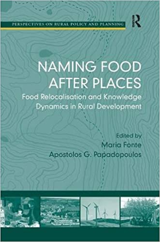 Book Naming Food After Places: Food Relocalisation and Knowledge Dynamics in Rural Development (Perspectives on Rural Policy and Planning)