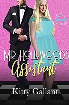 Mr. Hollywood's Assistant : (A Curvy Romantic Comedy) by [Gallant, Kitty]