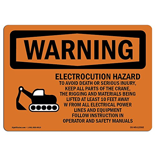 OSHA Warning Sign - Electrocution Hazard Crane | Choose from: Aluminum, Rigid Plastic or Vinyl Label Decal | Protect Your Business, Construction Site, Warehouse & Shop Area |  Made in The USA from SignMission