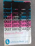img - for Our Language (Pelican books) book / textbook / text book